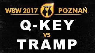 bitwa Q-KEY vs TRAMP # WBW 2017 Poznań (1/4) # freestyle battle