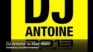 DJ Antoine vs Mad Mark - Everlasting Love (Album Version)