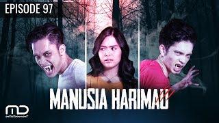 Manusia Harimau - Episode 97