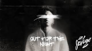 21 Savage - Out For The Night (Official Audio)