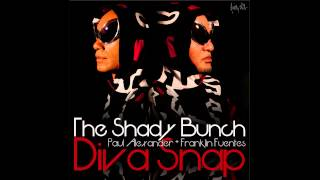 The Shady Bunch feat. Paul Alexander & Franklin Fuentes -- Diva Snap (DJ Sneak Snapped Mix)
