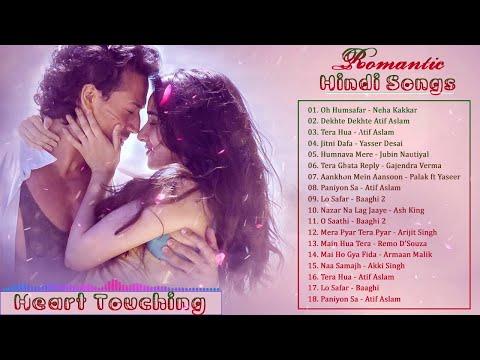 ROMANTIC HINDI LOVE SONGS 2018 2019 New Hindi Songs Heart Touching Songs LATEST INDIAN ROMANTIC SONG