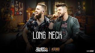 Zé Neto E Cristiano   LONG NECK   EP Acústico De Novo
