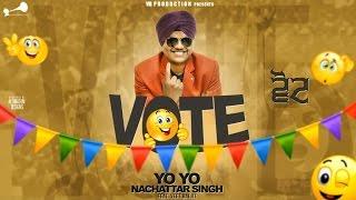 Vote Feat Veet Baljit  Yo Yo Nachattar Singh