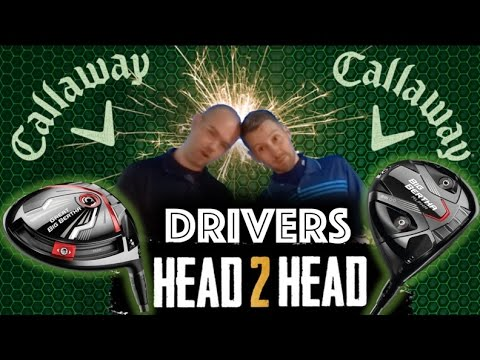 Callaway Drivers – HEAD 2 HEAD – Amateur Golf Club Review
