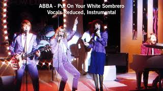 ABBA - Put On Your White Sombrero - Vocals Reduced, Instrumental