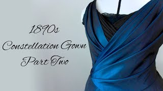 Making A Victorian Ball Gown Pt. 2 || 1890s Fancy Dress