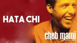 تحميل اغاني Cheb Mami - HATA CHI MP3