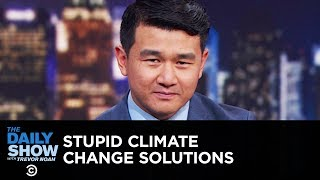 Everything Is Stupid - Desperate Ideas for a Warming Planet | The Daily Show