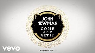 John Newman - Come And Get It (Kideko Remix / Audio)