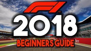 F1 2018 Beginners Guide!