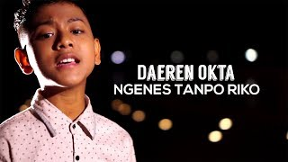 Download lagu Daeren Okta Ngenes Tanpo Riko Mp3