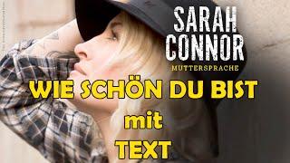 Sarah Connor - Wie schön du bist + Text