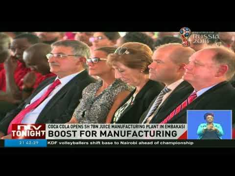 Coca-cola opens Ksh 7B juice manufacturing plant in Embakasi