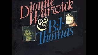 Make It Easy On Yourself (with BJ Thomas) -  Dionne Warwick