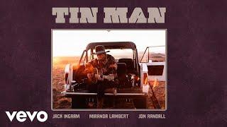 Miranda Lambert Tin Man (feat. Jack Ingram & Jon Randall)