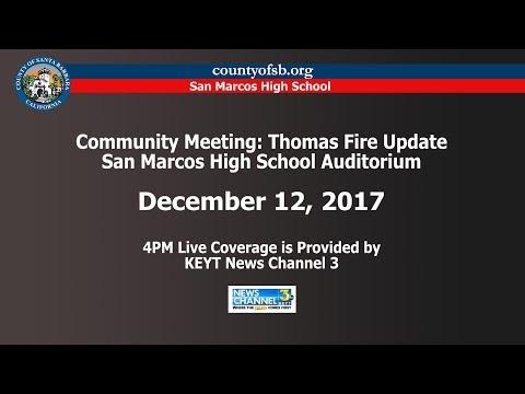 Community Meeting: Thomas Fire Updates, December 12, 2017