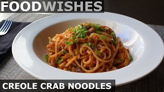 Creole Crab Noodles - Food Wishes - Spicy Crab Noodles - Video Youtube