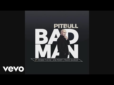 Bad Man (2016) (Song) by Pitbull, Joe Perry, Robin Thicke,  and Travis Barker