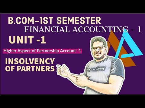 Higher Aspect of Partnership Account -1| Insolvency Of partner  | Accountancy For B.com 1st semester