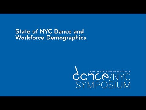 Dance/NYC 2017 Symposium: State of NYC Dance and Workforce Demographics