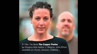The Copper Ponies - If I Go (Ring Them Bells EP)