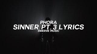 Phora   Sinner Pt. 3 (Lyrics  Lyric Video)