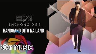 Hanggang Dito Na Lang - Enchong Dee (Audio) 🎵