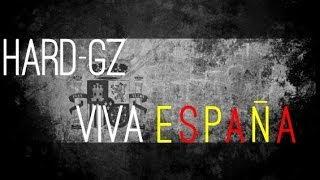 HARD GZ   VIVA ESPAÑA [VIDEOCLIP (Prod.Caamaño)]
