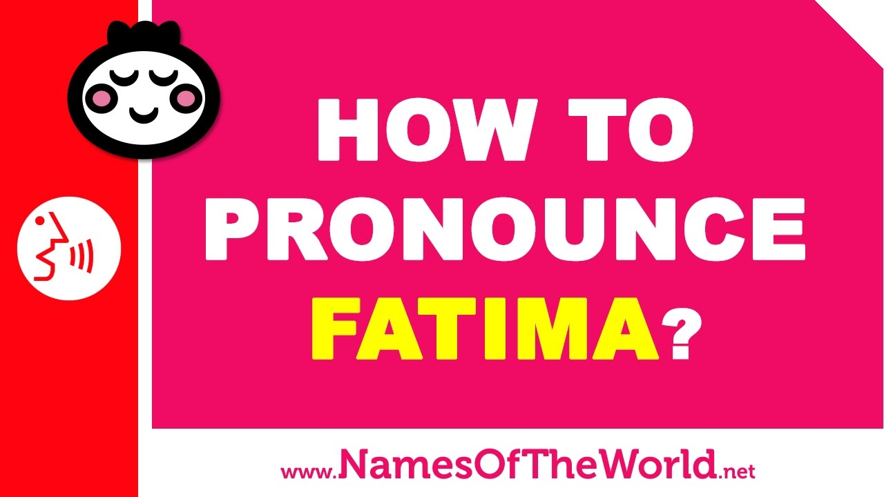 How to pronounce FATIMA in Spanish? - Names Pronunciation - www.namesoftheworld.net