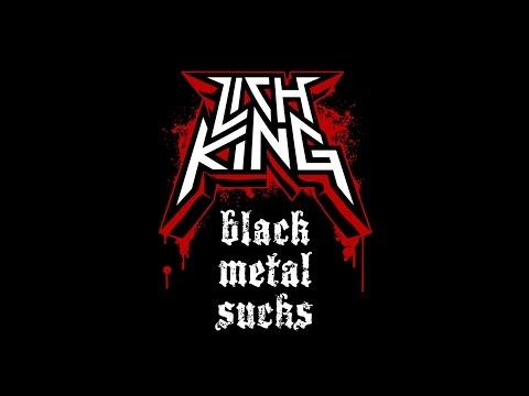 LICH KING - Black Metal Sucks (2014)
