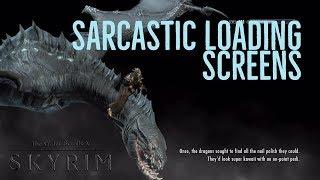 Skyrim PS4 Mods: Sarcastic Loading Screens