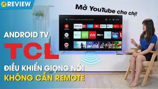 Android TV TCL 4K: chạy Android 9.0, đàm thoại rảnh tay, màn hình tràn viền (P715) • Điện máy XANH