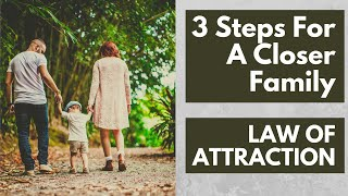 How To Bring Family Closer With The Law Of Attraction