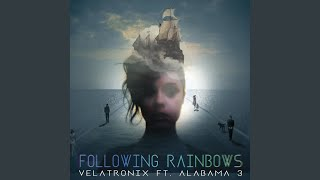 Following Rainbows (Radio Edit) (feat. Alabama 3)