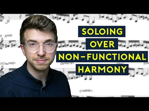 How to Solo Over Non-Functional Jazz Chord Progressions