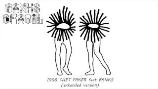 1998 - CHET FAKER feat. BANKS (extended version)