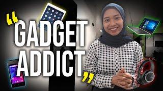 Gadget Addict, Secandu Apa Mereka dengan Gadget?