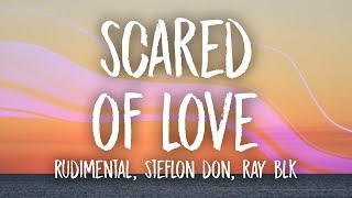 Rudimental   Scared Of Love (Lyrics) Ft. Stefflon Don & RAY BLK