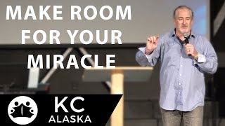 Make Room For Your Miracle