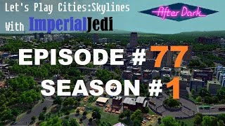 Let's Play Cities: Skylines - Episode 77 - Expanding the Outskirts