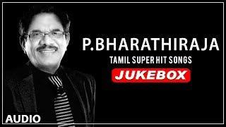 Bharathiraja Tamil Super Hit Songs | Jukebox | Birthday Special | Bharathiraja Songs