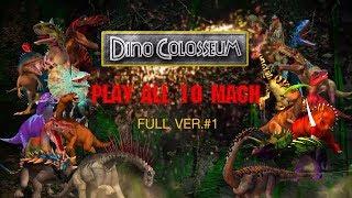Dinosaurs Colosseum Battle Play All 10 Mach
