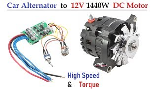12v 120 Amps Car Alternator Converted To DC Motor ( 1500 Watt High Torque )   With BLDC Controller