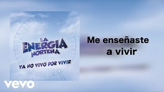 La Energia Norteña   Ya No Vivo Por Vivir (Lyric Video)