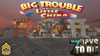 BIG TROUBLE IN LITTLE CHINA - 7 Days To Die WOTW 5.3 Episode 5