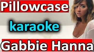 Pillowcase   Gabbie Hanna   Karaoke By SoMusique