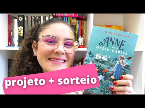 ? ANNE DE GREEN GABLES | Vamos ler juntes? | PROJETO + SORTEIO