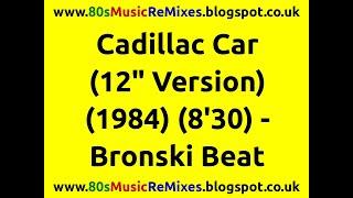 "Cadillac Car (12"" Version) - Bronski Beat | 80s Club Mixes | 80s Club Music | 80s Dance Music"
