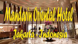Mandarin Oriental Hotel, Jakarta - Indonesia